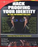Hack Proofing Your Identity in the Information Age, Bidwell, Teri and Cross, Michael, 1931836515