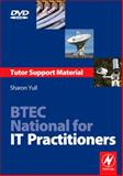 BTEC National for IT Practitioners : Tutor Support Material, Yull, Sharon, 0750686510