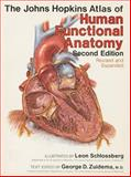 The Johns Hopkins Atlas of Human Functional Anatomy, Schlossberg, Leon and Zuidema, George D., 0801856515