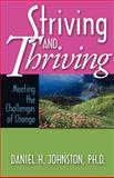 Striving and Thriving : Meeting the Challenges of Change, Daniel Howard Johnston, 0971216517