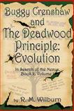 Buggy Crenshaw and the Deadwood Principle, R. M. Wilburn, 0981736513