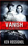 Follow Triangle - Vanish, Ken Rossignol, 1481136518