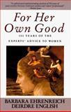 For Her Own Good, Barbara Ehrenreich and Deirdre English, 0385126514