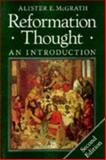 Reformation Thought : An Introduction, McGrath, Alister, 0631186514