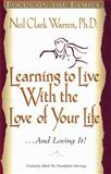 Learning to Live with the Love of Your Life... and Loving It, Neil Clark Warren, 1561796514