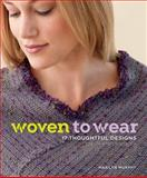 Woven to Wear, Marilyn Murphy, 1596686510