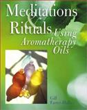 Meditations and Rituals Using Aromatherapy Oils, Gill Farrer-Halls, 080692652X