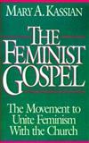 The Feminist Gospel, Mary A. Kassian, 0891076522