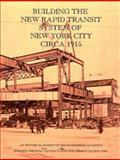 Building the New Rapid Transit System of New York City circa 1915, James C. Greller, 096457652X