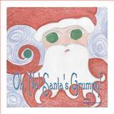 Oh No ! Santa's Grumpy, Margaret Farnsworth, 147517652X