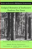 Ecological Restoration of Southwestern Ponderosa Pine Forests, , 1559636521
