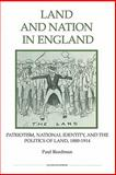 Land and Nation in England : Patriotism, National Identity, and the Politics of Land, 1880-1914, Readman, Paul, 1843836521