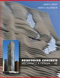 Reinforced Concrete : Mechanics and Design, Wight, James K. and MacGregor, James G., 0132176521
