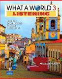 What a World Listening 3 : Amazing Stories from Around the Globe (Student Book and Classroom Audio CD), Broukal, Milada, 0132626527