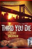 Third You Die, Scott Sherman, 0758266529