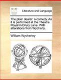 The Plain Dealer, William Wycherley, 1170456529