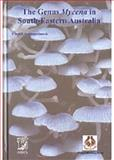 The Genus Mycena in South-Eastern Australia, Grgurinovic, Cheryl A., 9628676520