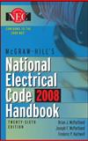 National Electrical Code 2008 Handbook : Based on the Current 2008 National Electrical Code, McPartland, Brian J. and McPartland, Joseph F., 0071546529