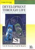 Development Through Life : A Psychosocial Approach, Newman, Barbara M. and Newman, Philip R., 0495506524