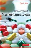 Philosophy of Psychopharmacology, Stein, Dan J., 0521856523