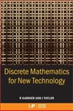 Discrete Mathematics for New Technology, Rowan Garnier and John Taylor, 0750306521