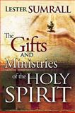 Gifts and Ministries of the Holy Spirit, Lester Sumrall, 088368652X