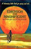 Emerson the Magnificent!, Dwight Ritter, 0982206526