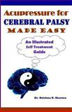 Acupressure for Cerebral Palsy Made Easy, Krishna Sharma, 1481926527