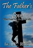 The Father's Love, J. Ruiz and Esmeralda Ruiz, 1492126527