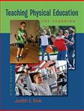 Teaching Physical Education for Learning, Rink, Judith, 0073376523