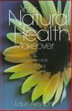 Your Natural Health Makeover, Aesoph, Lauri M., 0136286526