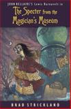 The Specter from the Magician's Museum, Brad Strickland and John Bellairs, 0140386521