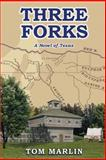 Three Forks, Tom Marlin, 0759616523