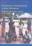 The Politics of Democratisation in Rural Mozambique 9780773476523
