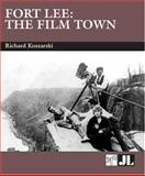 Fort Lee : The Film Town (1904-2004), Koszarski, Richard, 086196652X