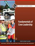 Fundamentals of Crew Leadership Participant Guide, National Center for Construction Education and Research Staff, 0136106528