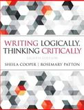 Writing Logically Thinking Critically, Cooper, Sheila and Patton, Rosemary, 0321926528