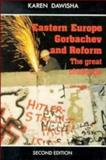 Eastern Europe, Gorbachev and Reform : The Great Challenge, Dawisha, Karen, 0521386527