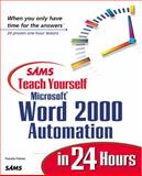 Teach Yourself Word 2000 Automation in 24 Hours, Palmer, Pamela, 0672316528