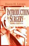 Introduction to Surgery, Levien, David H., 0721676529
