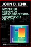Simplified Design of Microprocessor-Supervisory Circuits, Lenk, John D., 0750696524
