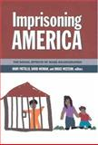 Imprisoning America : The Social Effects of Mass Incarceration, Pattillo, Mary E. and Weiman, David F., 0871546523