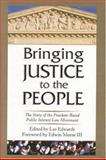 Bringing Justice to the People, Lee Edwards, 0974366528