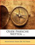 Oude Friesche Wetten, Montanus Haan De Hettema, 1142186520