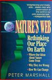 Nature's Web : Rethinking Our Place on Earth, Marshall, Peter, 1557786526