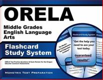ORELA Middle Grades English Language Arts Flashcard Study System : ORELA Test Practice Questions and Exam Review for the Oregon Educator Licensure Assessments, ORELA Exam Secrets Test Prep Team, 1614036527