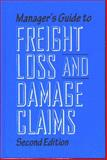 Manager's Guide to Freight Loss and Damage Claims, 2nd Edition, Barrett, Colin, 1893846520