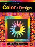 A Fibre Artist's Guide to Color and Design, Heather Thomas, 1935726528