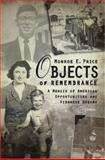 Objects of Remembrance : A Memoir of Viennese Dreams and American Opportunities, Price, Monroe E., 9639776521
