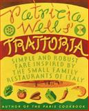 Patricia Wells' Trattoria, Patricia Wells and Steven Rothfeld, 0060936525